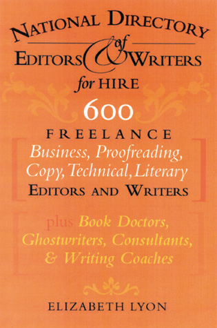Cover image for the book The National Directory of Editors and Writers: Freelance Editors, Copyeditors, Ghostwriters and Technical Writers And Proofreaders for Individuals, Businesses, Nonprofits, and Government Agencies