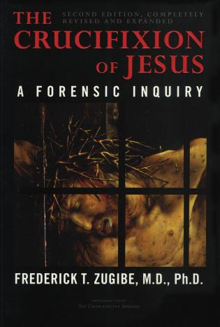 Cover image for the book The Crucifixion of Jesus, Completely Revised and Expanded: A Forensic Inquiry, 2nd Edition