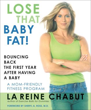 Cover image for the book Lose That Baby Fat!: Bouncing Back the First Year after Having a Baby--A Mom Friendly Fitness Program