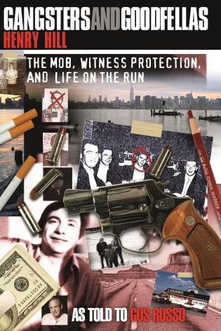 Cover image for the book Gangsters and Goodfellas: The Mob, Witness Protection, and Life on the Run