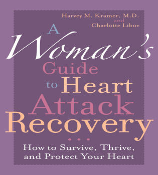 Cover image for the book A Woman's Guide to Heart Attack Recovery: How to Survive, Thrive, and Protect Your Heart