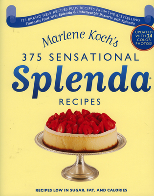 Cover image for the book Marlene Koch's Sensational Splenda Recipes: Over 375 Recipes Low in Sugar, Fat, and Calories