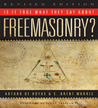 Cover image for the book Is it True What They Say About Freemasonry?, Revised Edition