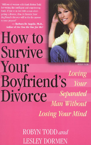 Cover image for the book How to Survive Your Boyfriend's Divorce: Loving Your Separated Man without Losing Your Mind