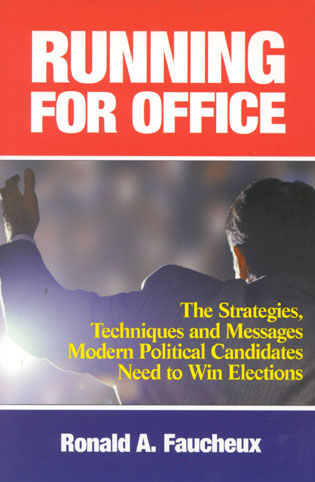 Cover image for the book Running for Office: The Strategies, Techniques and Messages Modern Political Candidates Need To Win Elections