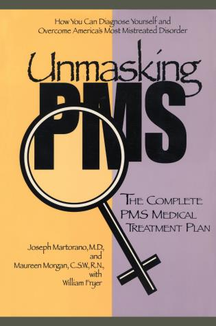 Cover image for the book Unmasking PMS: The Complete PMS Medical Treatment Plan