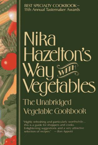 Cover image for the book Nika Hazelton's Way with Vegetables: The Unabridged Vegetable Cookbook