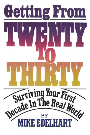 Cover image for the book Getting from Twenty to Thirty: Surviving Your First Decade in the Real World