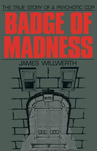 Cover image for the book Badge of Madness: The True Story of a Psychotic Cop