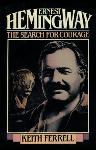Cover image for the book Ernest Hemingway: The Search for Courage