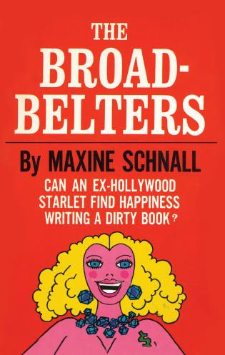 Cover image for the book The Broadbelters: Can an Ex-Hollywood Starlet Find Happiness Writing a Dirty Book?