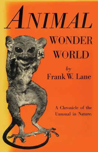 Cover image for the book Animal Wonder World: A Chronicle of the Unusual in Nature