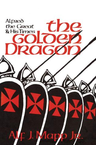 Cover image for the book The Golden Dragon: Alfred the Great and His Times