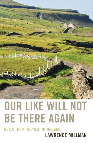 Cover image for the book Our Like Will Not Be There Again: Notes from the West of Ireland
