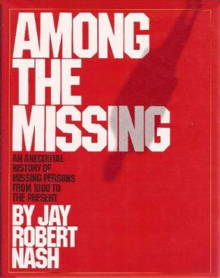 Cover image for the book Among the Missing: An Anecdotal History of Missing Persons from 1800 to the Present
