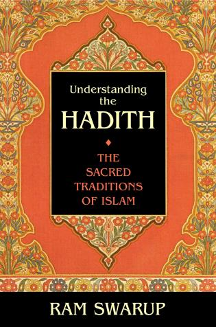 Cover image for the book Understanding the Hadith: The Sacred Traditions of Islam
