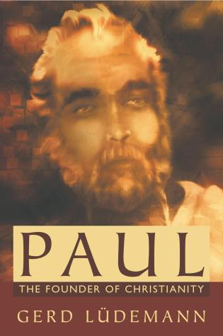 Cover image for the book Paul: The Founder of Christianity