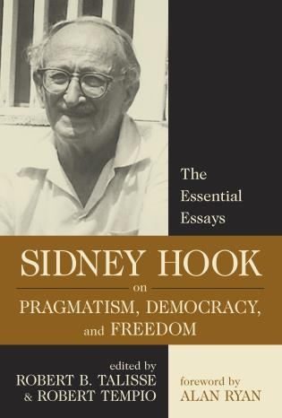 Cover image for the book Sidney Hook on Pragmatism, Democracy, and Freedom: The Essential Essays