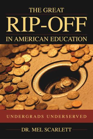 Cover image for the book The Great Rip-Off in American Education: Undergrads Underserved