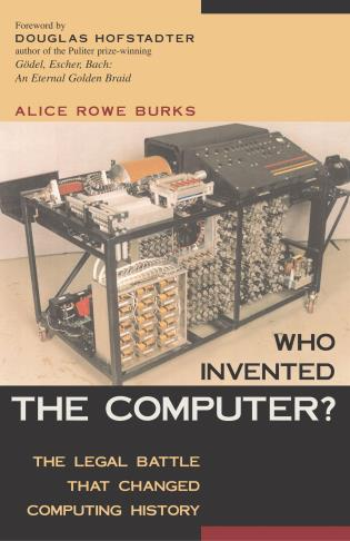 Cover image for the book Who Invented the Computer?: The Legal Battle That Changed Computing History