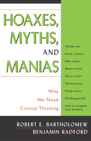 Cover image for the book Hoaxes, Myths, and Manias: Why We Need Critical Thinking
