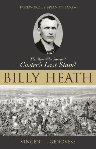 Cover image for the book Billy Heath: The Man Who Survived Custer's Last Stand