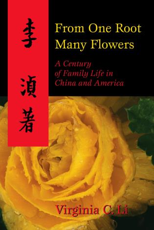 Cover image for the book From One Root Many Flowers: A Century of Family Life in China and America