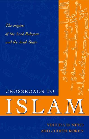 Cover image for the book Crossroads to Islam: The Origins of the Arab Religion and the Arab State