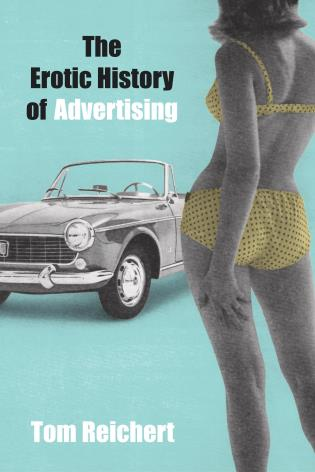 Cover image for the book The Erotic History of Advertising