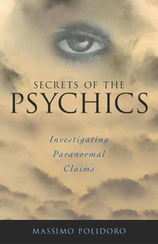 Cover image for the book Secrets of the Psychics: Investigating Paranormal Claims