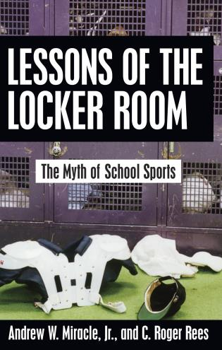 Cover image for the book Lessons of the Locker Room: The Myth of School Sports