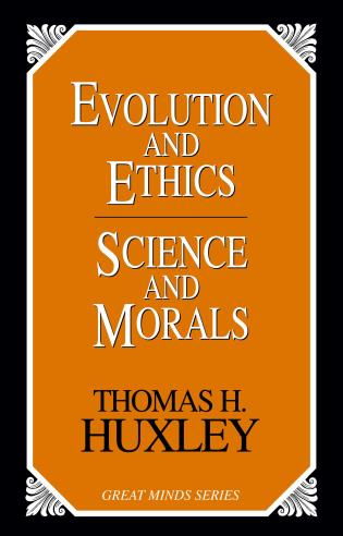 Cover image for the book Evolution and Ethics Science and Morals