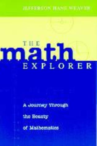 Cover image for the book The Math Explorer: A Journey Through the Beauty of Mathematics
