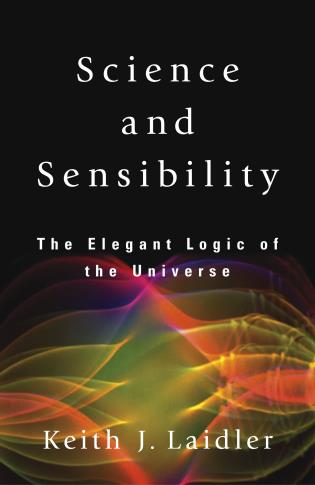 Cover image for the book Science and Sensibility: The Elegant Logic of the Universe