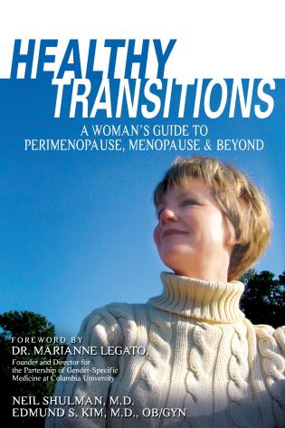 Cover image for the book Healthy Transitions: A Woman's Guide to Perimenopause, Menopause, & Beyond