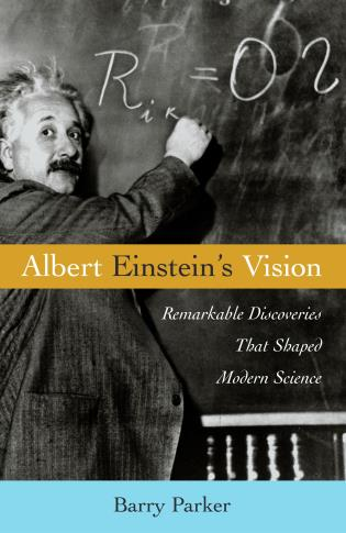 Cover image for the book Albert Einstein's Vision: Remarkable Discoveries That Shaped Modern Science