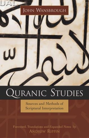 Cover image for the book Quranic Studies: Sources and Methods of Scriptural Interpretation