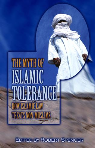 Cover image for the book The Myth of Islamic Tolerance: How Islamic Law Treats Non-Muslims