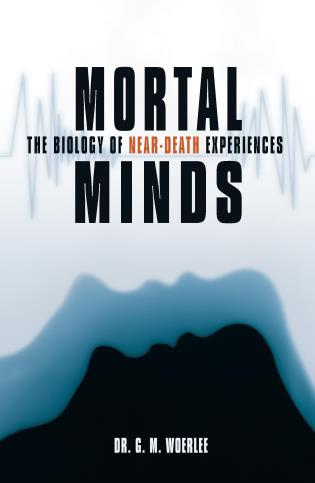 Cover image for the book Mortal Minds: The Biology Of Near Death Experiences