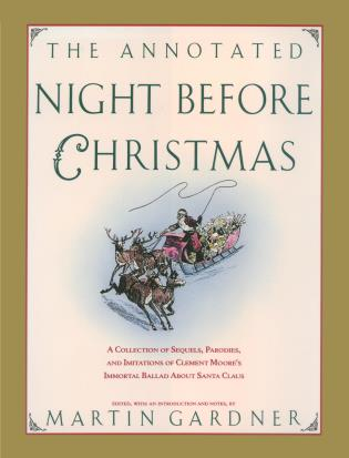 Cover image for the book The Annotated Night Before Christmas: A Collection Of Sequels, Parodies, And Imitations Of Clement Moore's Immortal Ballad About Santa Claus