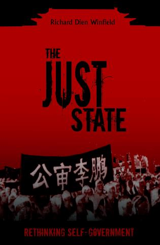 Cover image for the book The Just State: Rethinking Self-Government