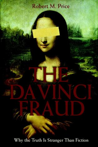 Cover image for the book The Da Vinci Fraud: Why the Truth Is Stranger Than Fiction