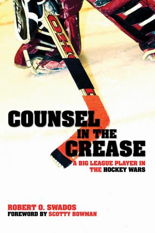Cover image for the book Counsel in the Crease: A Big League Player in the Hockey Wars