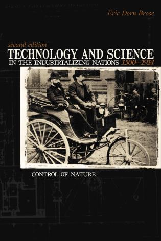 Cover image for the book Technology And Science in the Industrializing Nations 1500-1914: Control Of Nature