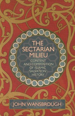 Cover image for the book The Sectarian Milieu: Content And Composition of Islamic Salvation History