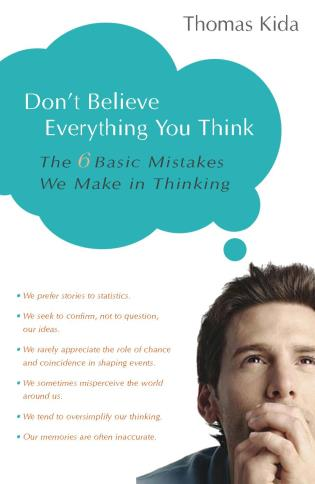 Cover image for the book Don't Believe Everything You Think: The 6 Basic Mistakes We Make in Thinking