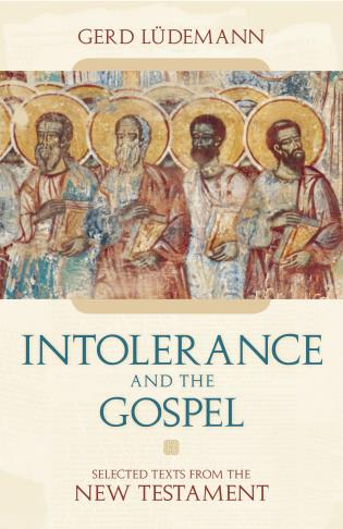 Cover image for the book Intolerance And the Gospel: Selected Texts from the New Testament