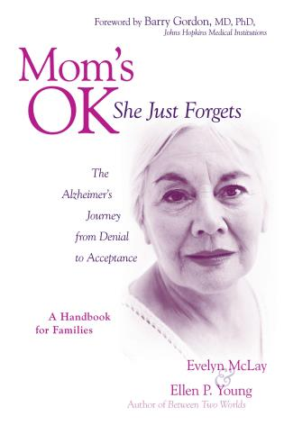 Cover image for the book Mom's Ok, She Just Forgets: The Alzheimer's Journey from Denial to Acceptance