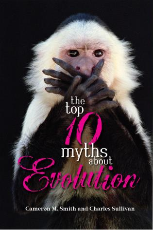 Cover image for the book The Top 10 Myths about Evolution