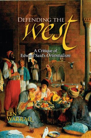 Cover image for the book Defending the West: A Critique of Edward Said's Orientalism